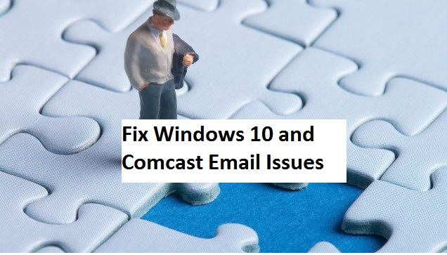 Fix Windows 10 and Comcast Email Issues