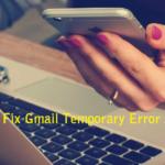 Steps to Fix Gmail Temporary Error 500
